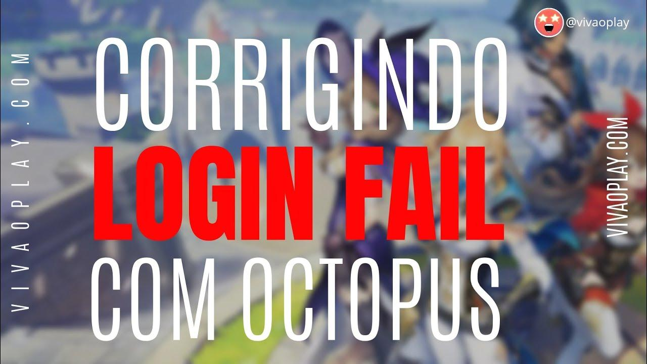 corrigir LOGIN FAIL DO OCTOPUS NO Genshin Impact - VIVAOPLAY